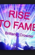 Rise to Fame (A One Direction Fanfiction) by Brittany_Crowder
