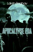 Apocalypse Era by LakshRaghav