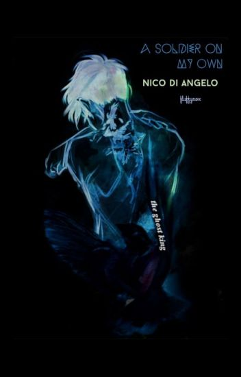 A Soldier on My Own || Nico di Angelo Fan-fic