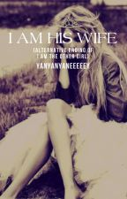 I'm His Wife (Alternative Ending Of I Am The Other Girl) by yanyanyaneeeeey
