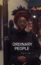 Ordinary People ✓  by dzangiewrites