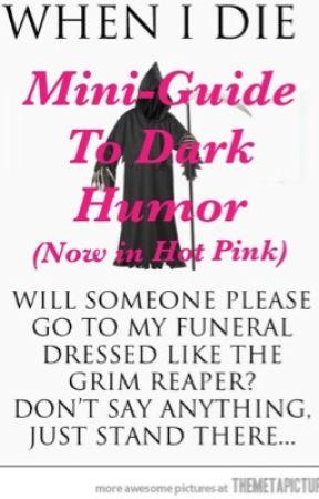 Mini-Guide to Dark Humor [*PLEASE READ DESCRIPTION*] by Newa_Chan