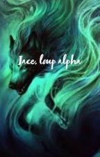 Jace, loup Alpha  by reveries-story