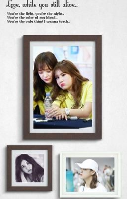 [Sejeong-Somi] Love, while you still alive..