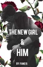 The New Girl and Him by Yane15