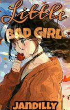 Little Bad Girl  [Editing] by JanDilly