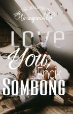 Love You, Encik Sombong [In Editing] by orangeviolet21