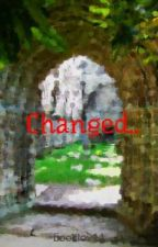 Changed.. by booklov11