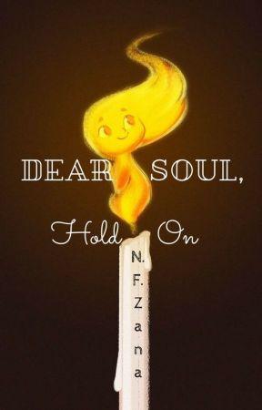 Dear Soul, Hold On by NFPotterhead