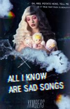 All I Know Are Sad Songs by yambers
