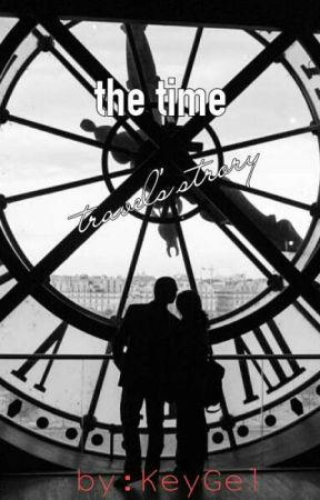 The Time Travel's story (on going) by KeyGel