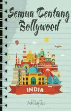 Semua Tentang Bollywood [ INDIA ] by Adillafdez