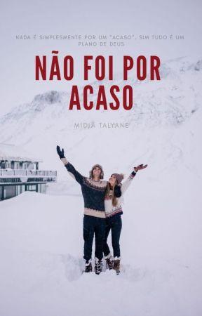 NÃO FOI POR ACASO - Livro: 01 by MidiaTalyaneOficial