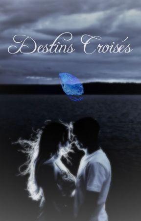 Destins croisés by Elesya_Angel