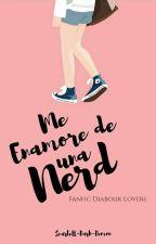 Me Enamoré de una nerd  ☪diabolik Lovers☪ by Sheilamacarenaflores