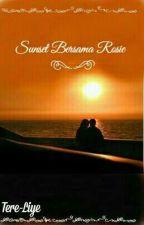 Sunset Bersama Rosie 🌸 by anindyamella