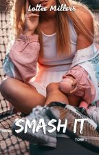 Smash It - T.1 by Charlie_0102