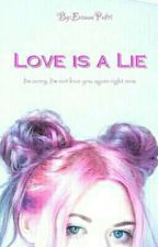 Love is a Lie by EvannaPutri