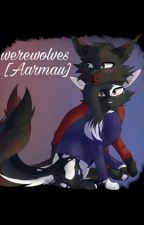 Werewolves [Aarmau] by olive_the_MCR_phan05