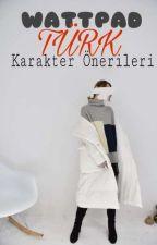 Wattpad Türk Karakter Önerileri by anomimin