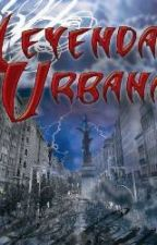 Leyendas Urbanas by bernyramoa
