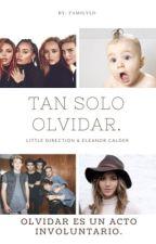 Tan solo olvidar -Little Direction & Eleanor Calder by FamilyLD