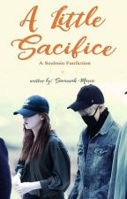 LITTLE SACRIFICE (SEULMIN Fanfic) by Lady0fhearts07