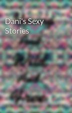 Dani's Sexy Stories by iizombiesloth