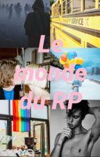 RP Le monde du RP (OUVERT A TOUS) by imagine-une-histoire