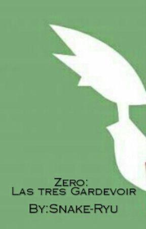 Zero: Las tres Gardevoir by Snake-Ryu