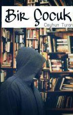 Bir Çocuk by CeyhunTurann