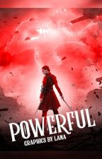 POWERFUL ➤ graphics by lanaxilish