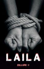 Laila || zarry (Sequel to Treachery) by zullure