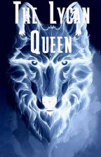 The Lycan Queen by Evangeline_Wong