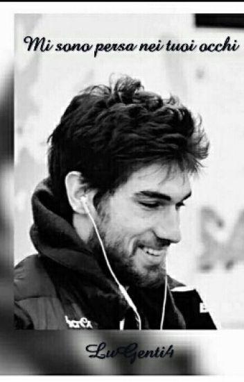 """""""Mi sono persa nei tuoi occhi"""" Luca Vettori"""