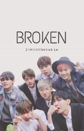 Broken (BTS fanfic) by jiminthecutie