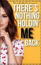 there's nothing holdin' me back by NicoletteVermeer