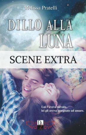 Dillo alla luna - Scene extra by MelyLilyPratelli