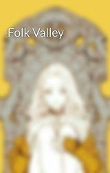 Folk Valley by cottonspirits