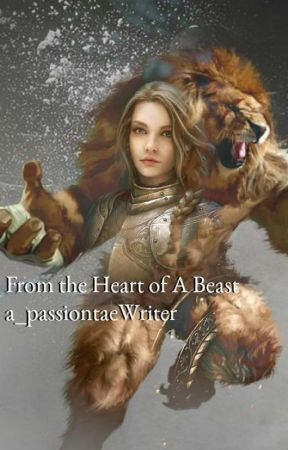 From the Heart of a Beast by a_passionateWriter