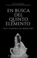 En Busca del Quinto Elemento. by karimodelarosa