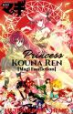 Princess Kouren Ren(Magi Fanfiction) by Ariadne_Elle_D