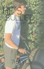 He's Bullied~Hayes Grier by 7hayes