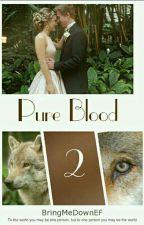 Pure Blood, Tome 2 by BringMeDownEF