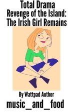 Total Drama Revenge of the Island: The Irish Girl Remains by music_and_food