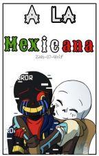 「A La Mexicana. 」 Errorink/InkError by Zam-07-wolf