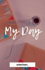 [SEVENTEEN FANFICTION] PROJECT / MY DAY - Complete by octorinav_