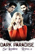 *- Dark Paradise. | Se Lembre. -* Livro: 2 by DuarteBrandao