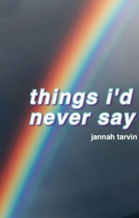 things i'd never say by MylifeasJayyy