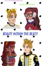 Ever After High Darabella Story: The Beauty Within The Beast #EAHWattyAwards2017 by everafterhexcellence